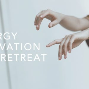 ENERGY ACTIVATION DAY RETREAT